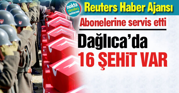 """Dağlıca'da """"16 Şehit"""" iddiası"""