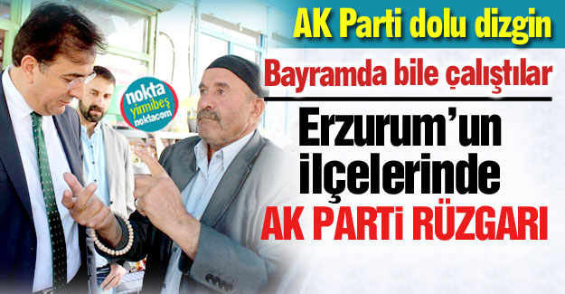 İlçelerde AK Parti rüzgarı...