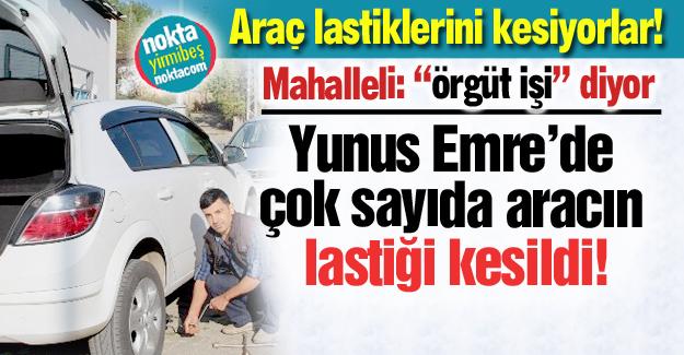 Yunus Emre'de 'lastik' şoku!