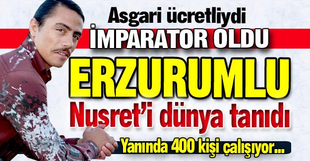 O imparator bir Erzurumlu