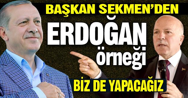 Erdoğan'ı örnek gösterdi...