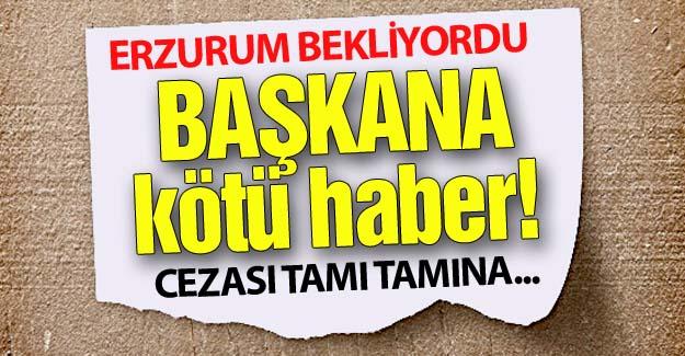 Erzurum bu kararı bekliyordu!