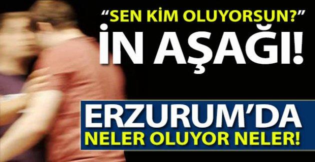 Erzurum'da neler oluyor neler!..