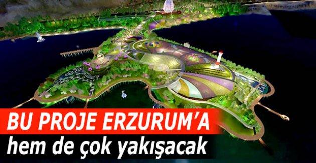 Erzurum'a çok yakışacak!..