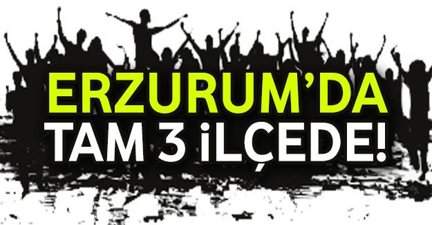 Erzurum'da sadece 3 ilçede...