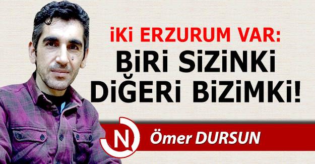 İki Erzurum var!..