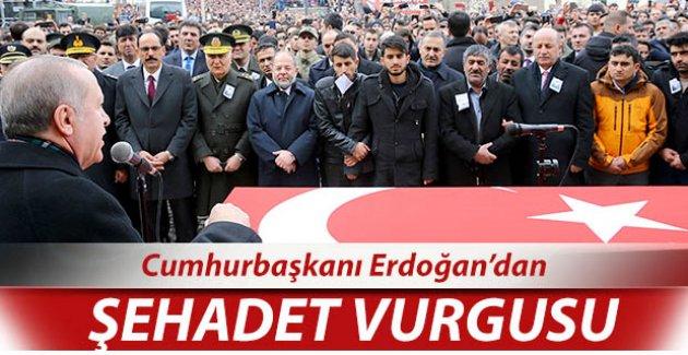 Erdoğan'dan 'Şehadet' vurgusu