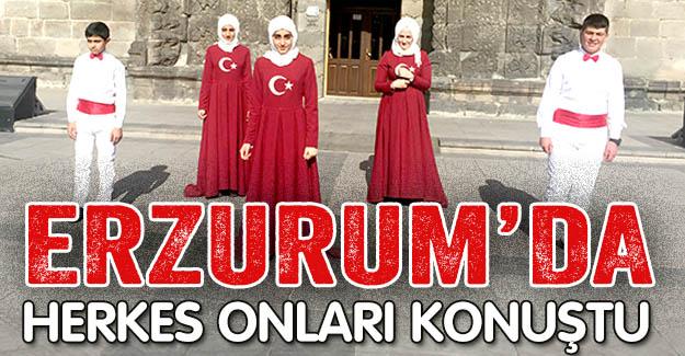 Erzurum'da herkes onları konuştu!..