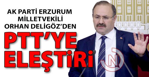 Orhan Deligöz'den PTT eleştirisi