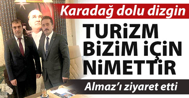 Arif Karadağ, Almaz'ı ziyaret etti