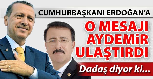 Erdoğan'a Erzurum'dan mesaj götürdü