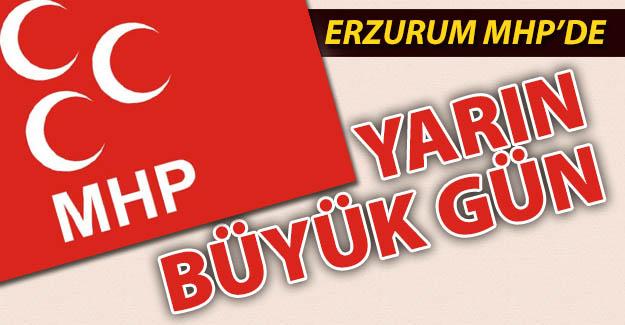 Erzurum MHP'da yarın büyük gün!..