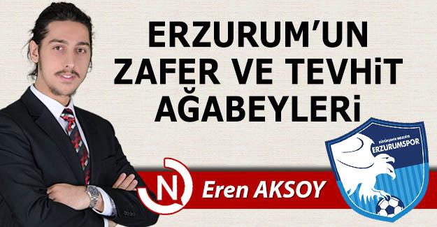 Erzurum'un Zafer ve Tevhit ağabeyleri...