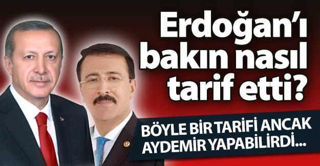 Erdoğan'ı bakın nasıl tarif etti?