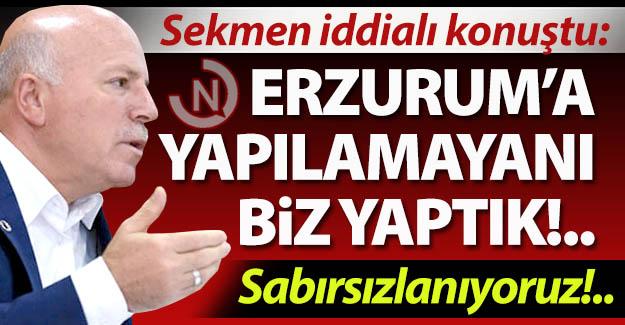 Erzurum'a yapılamayanı yaptık!..