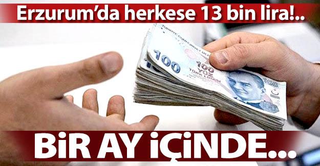 Erzurum'da kişi başına 13 bin lira!..