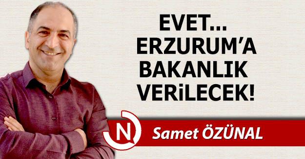 Erzurum'a bakanlık verilecek!..
