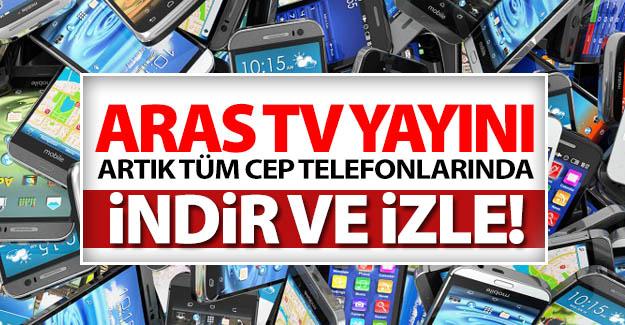 Aras TV artık her yerde!..
