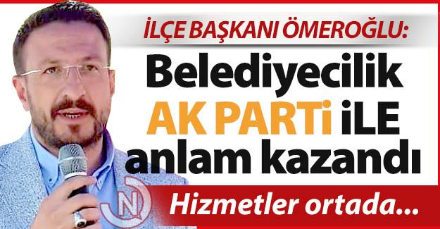 Ömeroğlu'ndan 'Ak Belediyecilik' vurgusu