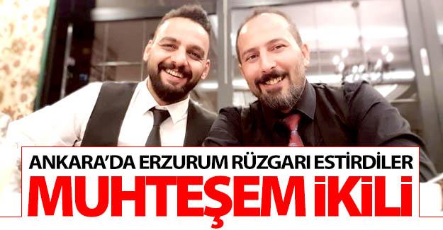 Erzurum'un muhteşem ikilisi!..