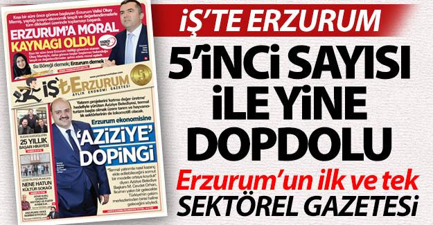 İş'te Erzurum, Beş'te Erzurum...