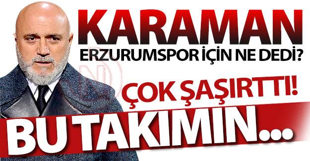 Karaman'dan Erzurumspor yorumu