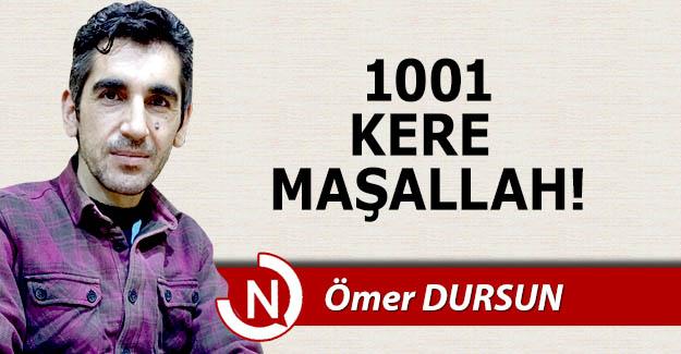 1001 kere maşallah!..