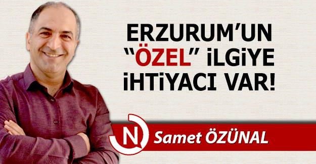 Erzurum'un 'özel' ilgiye ihtiyacı var!
