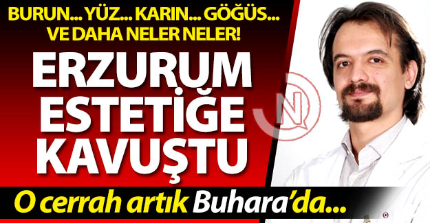 Erzurum estetiğe kavuştu!..