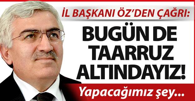 """Başkan Öz'den """"tarihi"""" çağrı"""