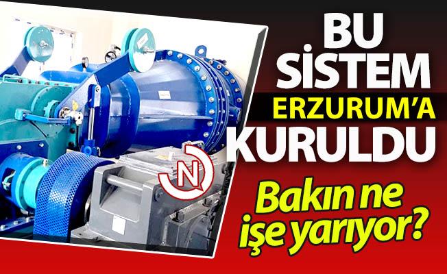 İşte bu sistem Erzurum'a kuruldu