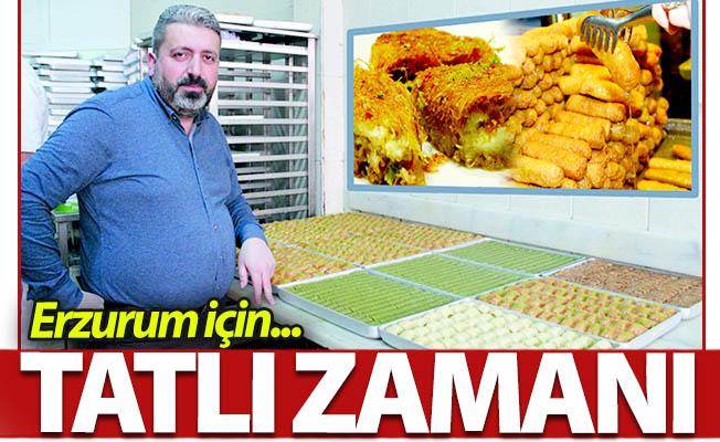 Erzurum için TATLI zamanı!