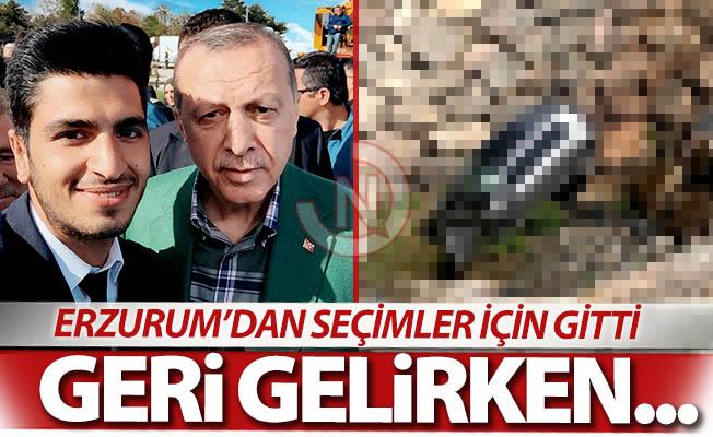 Erzurum'dan seçimler için gitmişti!
