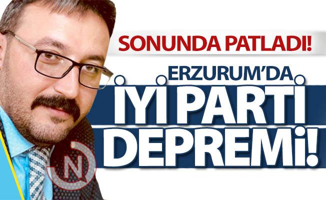 Erzurum İYİ Parti'de deprem!