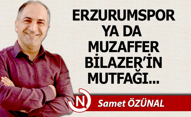 Muzaffer Bilazer'in mutfağı!..