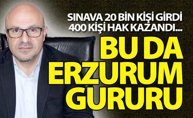 Bu gurur Erzurum'un!