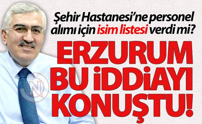 Erzurum bu iddiayı konuşuyor!