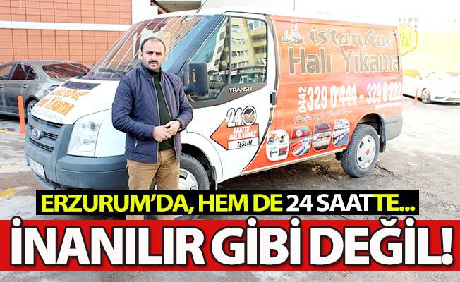 Erzurum'da, hem de 24 saatte!