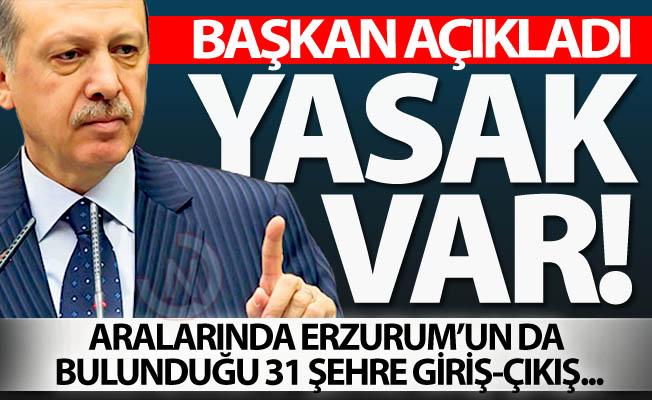Yeni yasakları Erdoğan açıkladı!