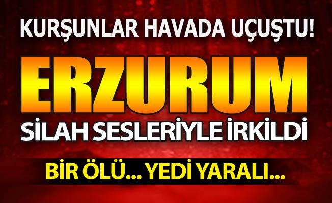 Erzurum'da kurşunlar havada uçuştu!