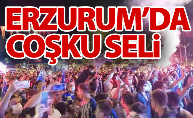 Erzurum'da coşku seli