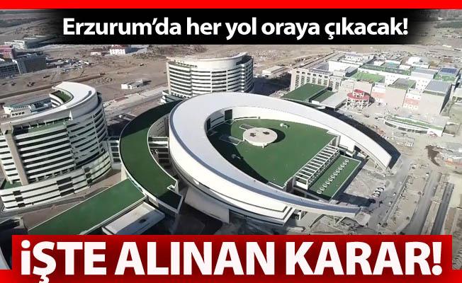 Erzurum'da öyle bir karar alındı ki!