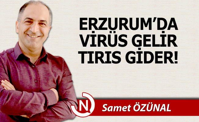 Erzurum'da virüs gelir, tırıs gider!