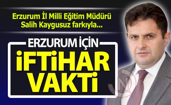Erzurum için iftihar vakti!
