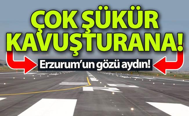 Erzurum'un gözü aydın!