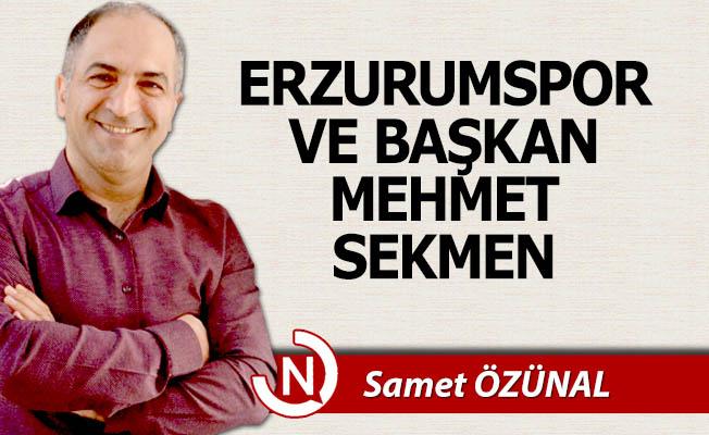 Erzurumspor ve Mehmet Sekmen...