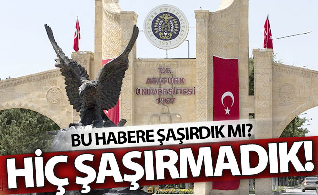 Atatürk Üniversitesi bunu hep yapıyor!