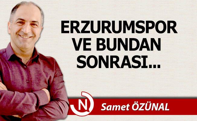 Erzurumspor ve bundan sonrası...