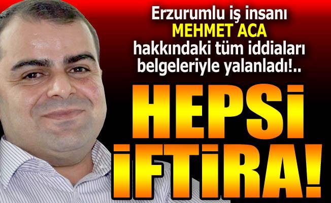 Mehmet Aca, belgeleriyle konuştu...