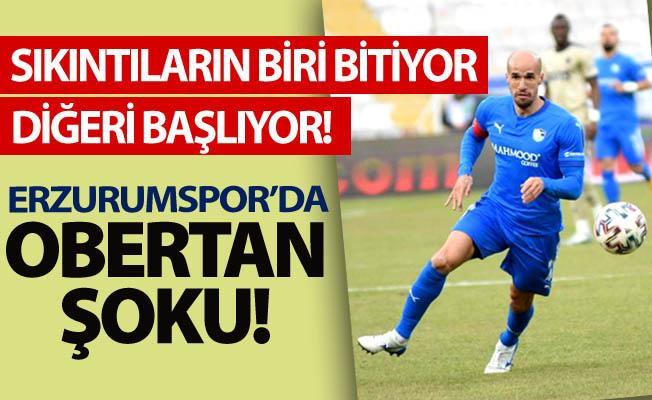Erzurumspor'da Obertan şoku!